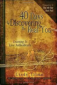 40 Days to Discovering the Real You Learning to Live Authentically 978