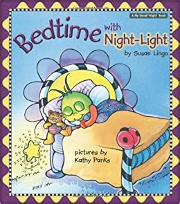 BEDTIME WITH NIGHT LIGHT MY GOOD NIGHT COLLECTION By Susan L Lingo Min