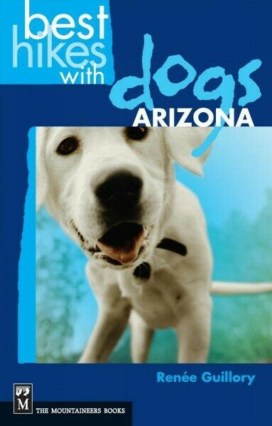 Best Hikes With Dogs Arizona Paperback by Guillory Renee Brand New Fre