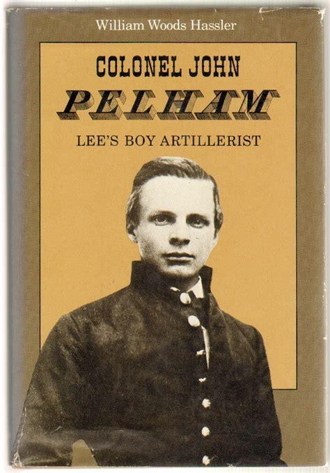 Colonel John Pelham Lees Boy Artillerist Paperback by Hassler William