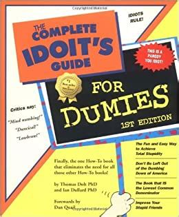 Complete Idoits Guide for Dumies By Thomas Dolt Ian Dullard