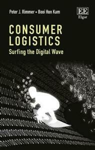 Consumer Logistics Surfing the Digital Wave by Peter J Rimmer 97817864
