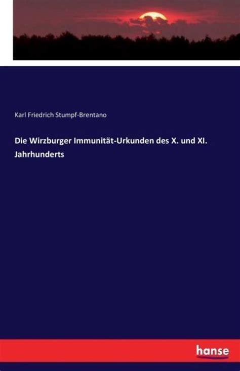 Die Wirzburger Immunitat Urkunden Des X Und XI Jahrhunderts