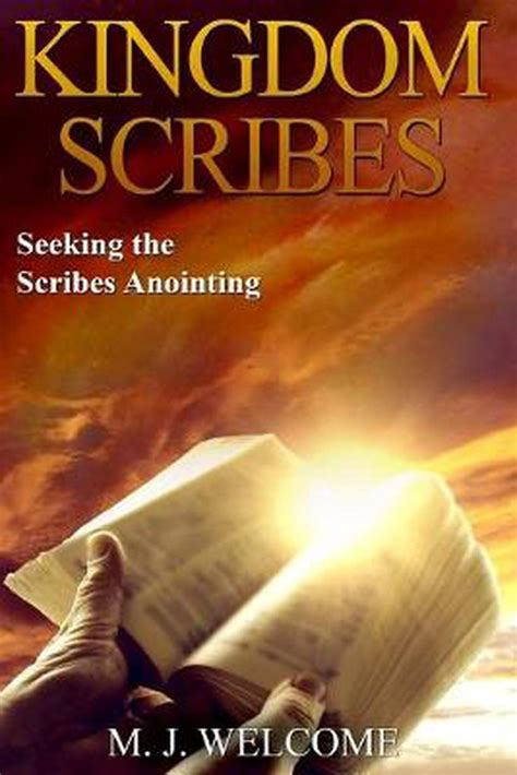 Kingdom Scribes Seeking the Scribes Anointing