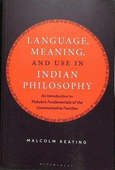 Language Meaning and Use in Indian Philosophy An Introduction 97813500