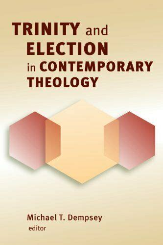 TRINITY AND ELECTION IN CONTEMPORARY THEOLOGY Mint Condition
