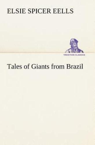 Tales of Giants from Brazil by Elsie Spicer Eells 2007 Paperback