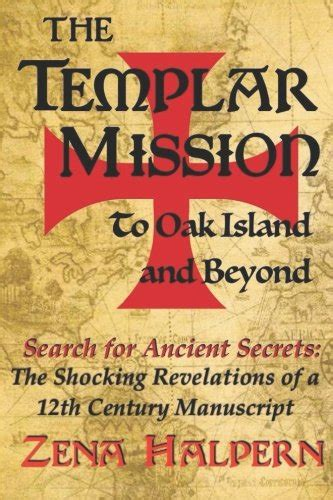 The Templar Mission to Oak Island and Beyond Search for Ancient Secret
