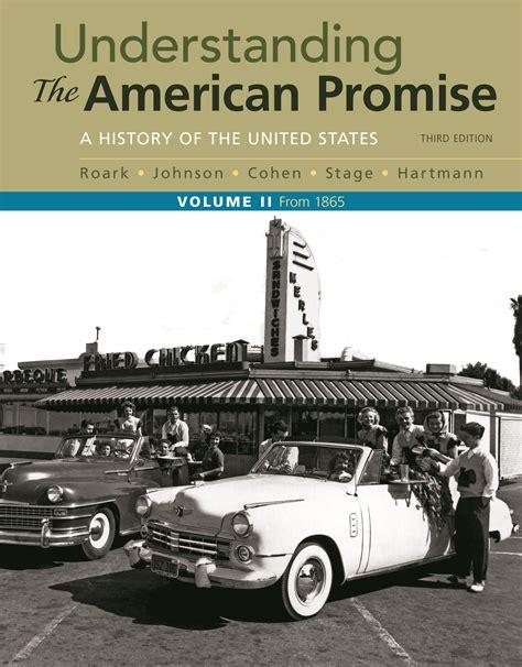 UNDERSTANDING AMERICAN PROMISE VOLUME 2 3E LAUNCHPAD By Michael P John