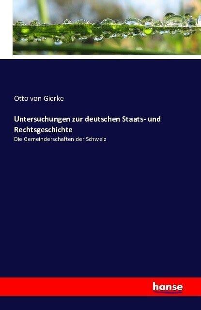 Untersuchungen Zur Deutschen Staats Und Rechtsgeschichte