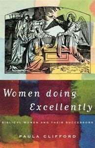 Women Doing Excellently Biblical Women and Their Successors